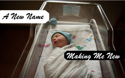 04/02/2017 – A New Name – Making Me New