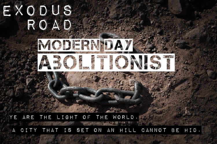 04/30/2017 – Modern Day Abolitionist – Exodus Road