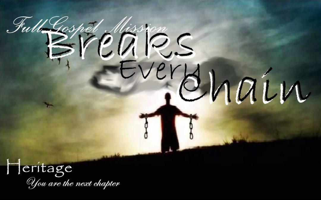 Breaks Every Chain