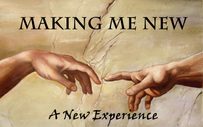 03/12/2017 – A New Experience – Making Me New