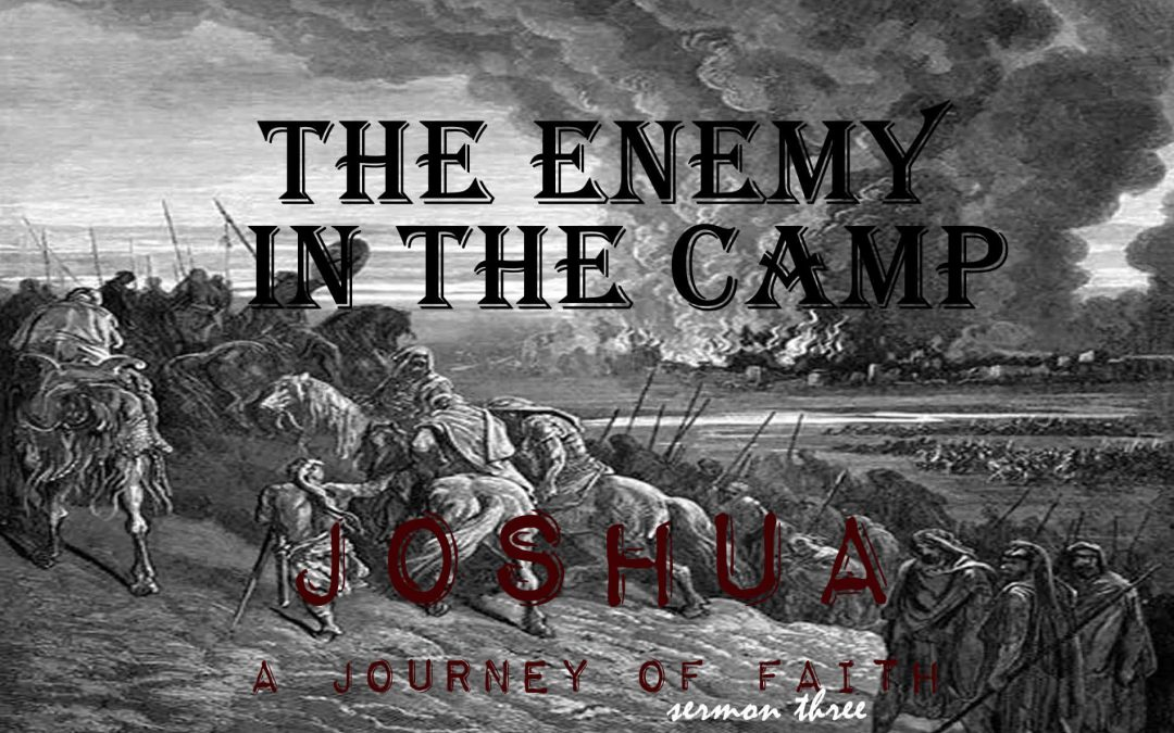 01/29/2017 – The Enemy in the Camp – A Journey of Faith