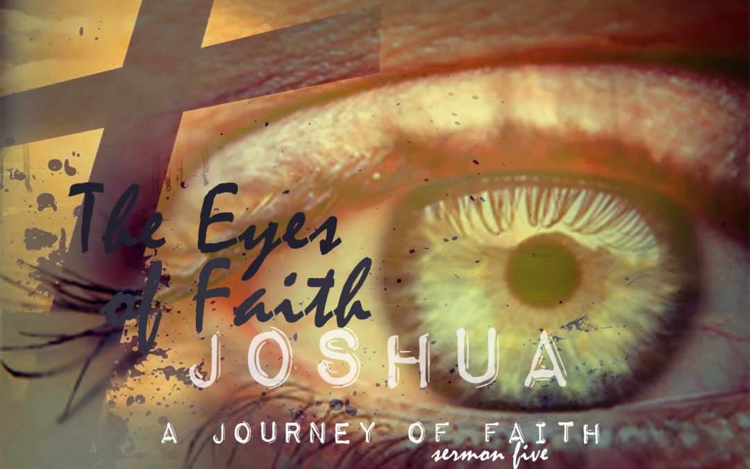 02/12/2017 – The Eyes of Faith – A Journey of Faith